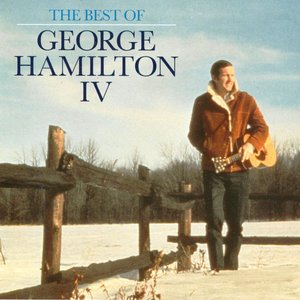 The Best Of George Hamilton IV