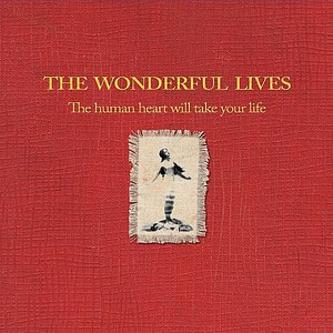 The Human Heart Will Take Your Life