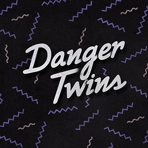 Danger Twins