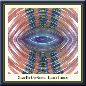 Electric Seraphim - New Soundscapes For Voices And Electric Guitars - Singer Pur & Go Guitars