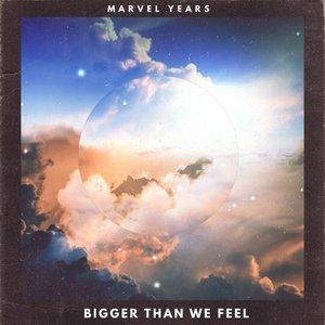 Bigger Than We Feel
