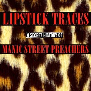Lipstick Traces (A Secret History of Manic Street Preachers)