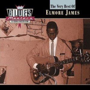 Blues Masters: The Very Best of Elmore James