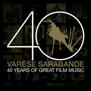 Varèse Sarabande: 40 Years of Great Film Music 1978-2018
