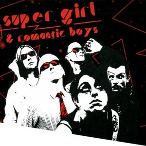 Super Girl & Romantic Boys