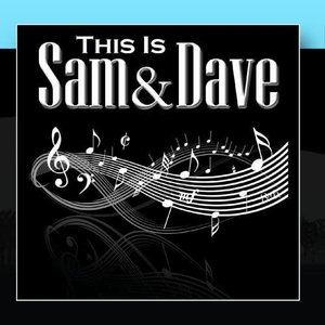 This Is Sam And Dave