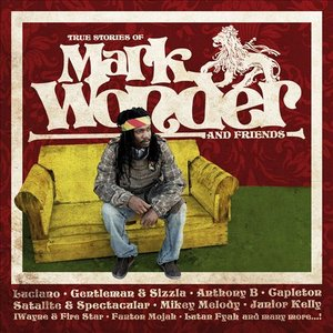 True Stories Of Mark Wonder And Friends