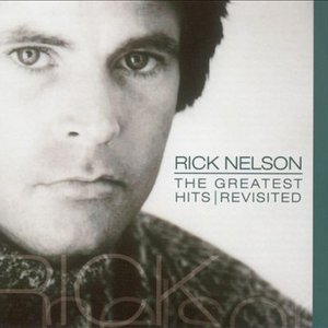 Ricky Nelson's Greatest Hits Revisited