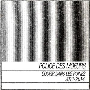 Courir dans les ruines (2011-2014)