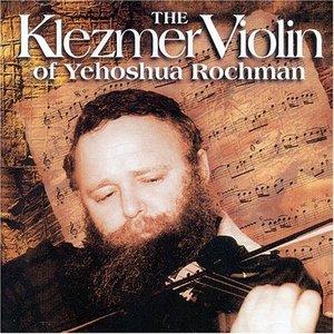 The Klezmer Violin of Yehoshua Rochman