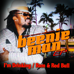 Beenie Man EP- I'm Drinking / Rum & Red Bull