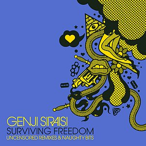 Surviving Freedom: Uncensored Remixes & Naughty Bits