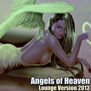 Angels of Heaven (Lounge Version 2013)