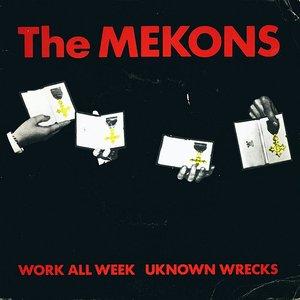 Work All Week / Unknown Wrecks