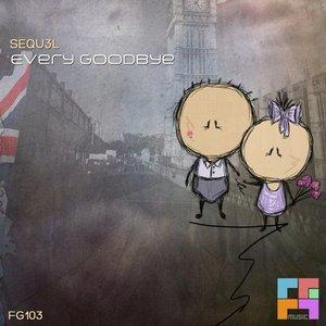Every Goodbye