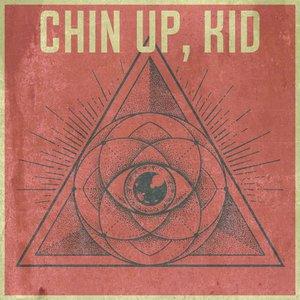 Chin Up, Kid