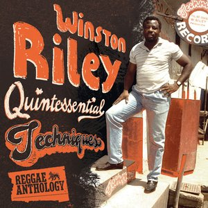 Reggae Anthology: Winston Riley - Quintessential Techniques