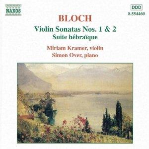 BLOCH: Violin Sonatas Nos. 1 and 2 / Suite hebraique