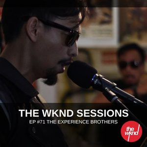 The Wknd Sessions Ep. 71: The Experience Brothers