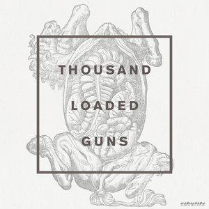 Thousand Loaded Guns (Remixes)