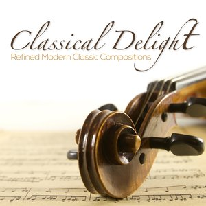 Classical Delight Refined Modern Classic Compositions