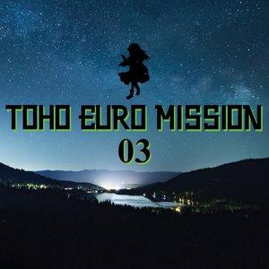 TOHO EURO MISSION 03