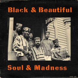 Black And Beautiful... Soul And Madness