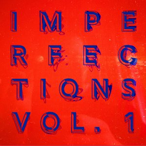 IMPERFECTIONS VOL.1