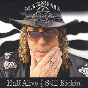 Half Alive & Still Kickin'