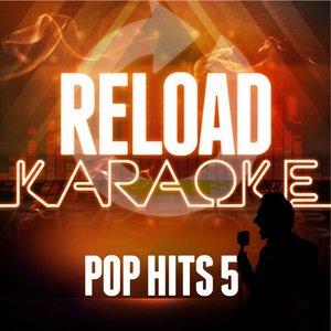 Reload Karaoke - Pop Hits 5