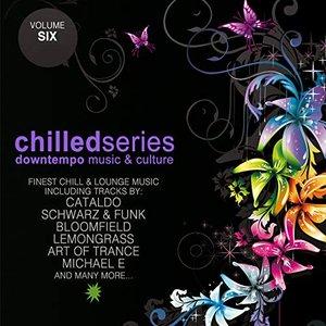 Chilled Series, Vol. 6 - Downtempo Music & Culture