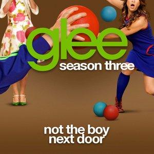 Not The Boy Next Door (Glee Cast Version)