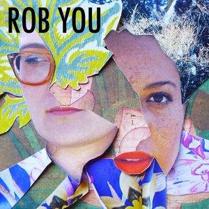 Rob You