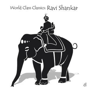 World Class Classics: Ravi Shankar