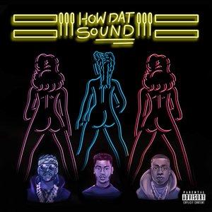 How Dat Sound (feat. 2 Chainz & Yo Gotti) - Single