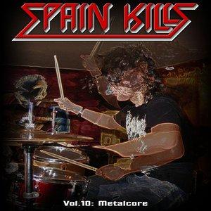 Spain Kills: Vol. 10, Part 2: Metalcore