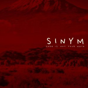 Sinym (Sarz Is Not Your Mate)