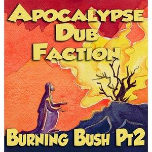Burning Bush, Pt. 2
