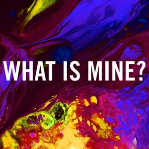 What Is Mine?