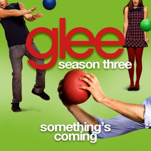 Something's Coming (Glee Cast Version)