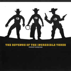 The Revenge of the Incredible Three