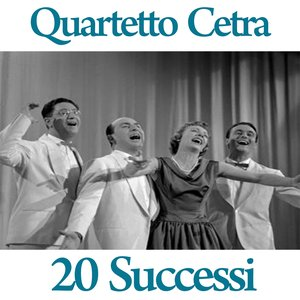 Quartetto Cetra : 20 successi