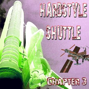 Hardstyle Shuttle (Chapter 3)
