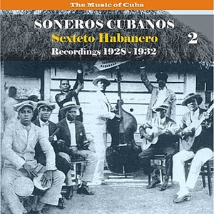 The Music of Cuba / Soneros Cubanos / Recordings 1928 - 1932, Vol. 2