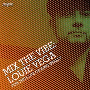 Mix The Vibe: Louie Vega - For The Love Of King Street