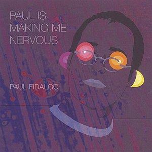 Paul is Making Me Nervous
