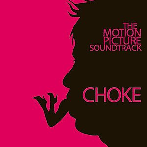 Choke (Music From the Motion Picture)