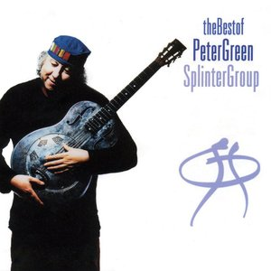 The Best Of Peter Green Splinter Group