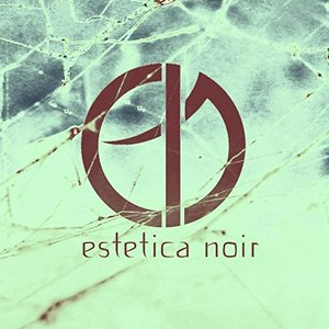 Estetica Noir EP - deluxe remastered edition + bonus track