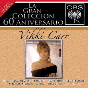 La Gran Coleccion Del 60 Aniversario CBS - Vikki Carr
